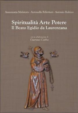 Un libro per celebrare i 500 anni dalla morte del Beato Egidio da Laurenzana