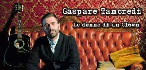 """""""Le donne di un clown"""": al teatro di Mendicino il il 18 maggio concerto di Gaspare Tancredi"""