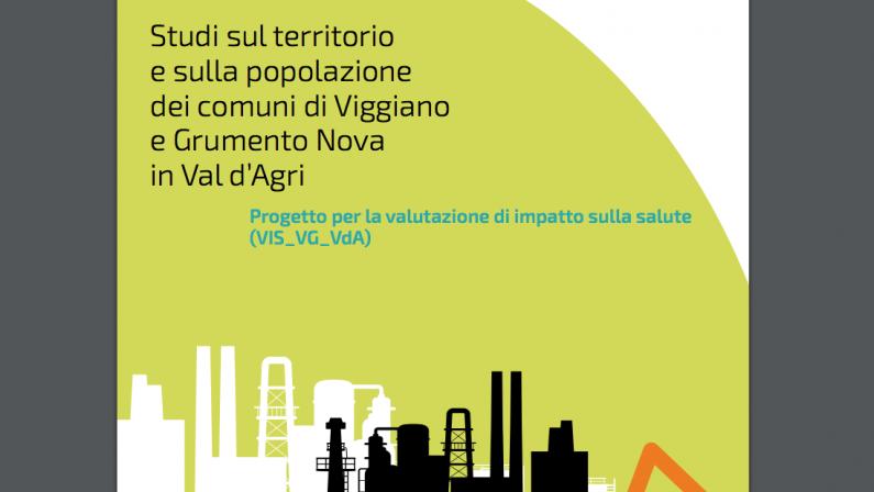 IL DOCUMENTO | Petrolio Val d'Agri, ecco il rapporto integrale della Valutazione di impatto sulla salute (Vis)