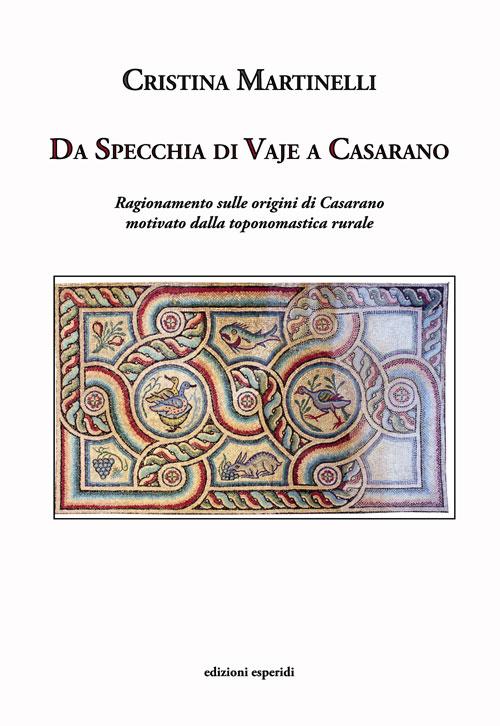 """""""Da Specchia di Vaje a Casarano"""", la storia nel libro della Martinelli"""