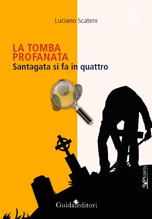 """""""La tomba profanata"""", giallo/poliziesco di Luciano Scateni a Napoli"""