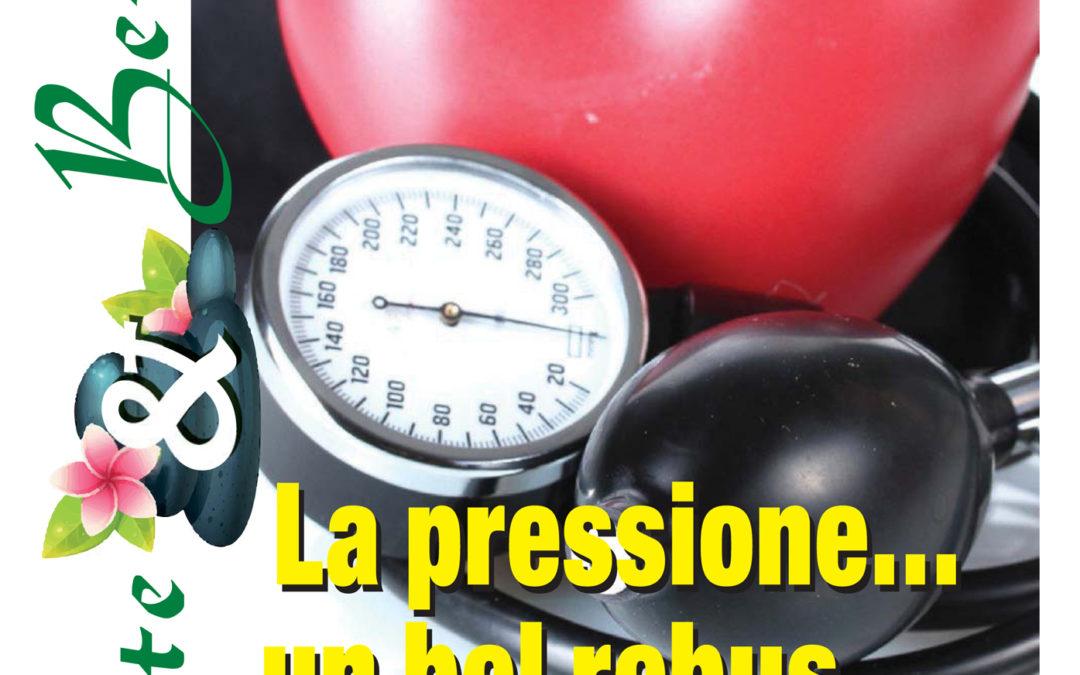 Speciale Salute & Benessere: La pressione… un bel rebus