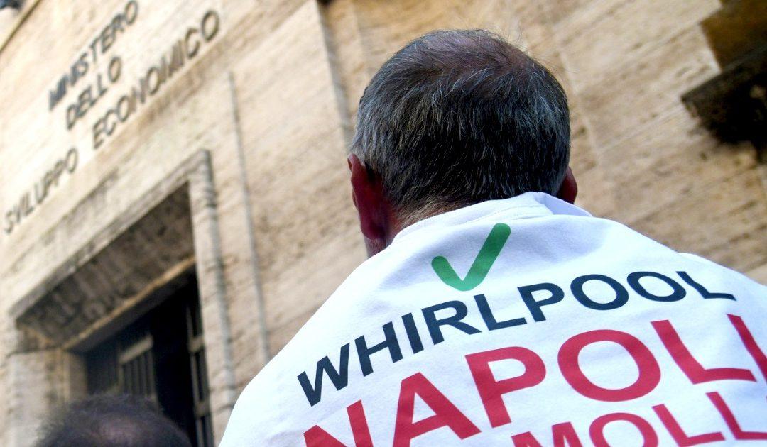WHIRLPOOL CHIUDE A NAPOLI. SCONTRO TRA GOVERNO E AZIENDA
