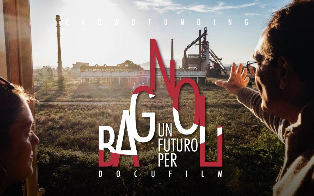 """""""Un Futuro per Bagnoli"""" – il Docufilm"""
