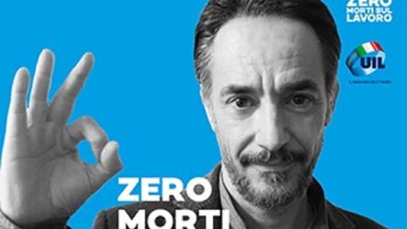 #ZeroMortiSulLavoro, campagna della Uil con gli attori Mazzotta e Calabrese