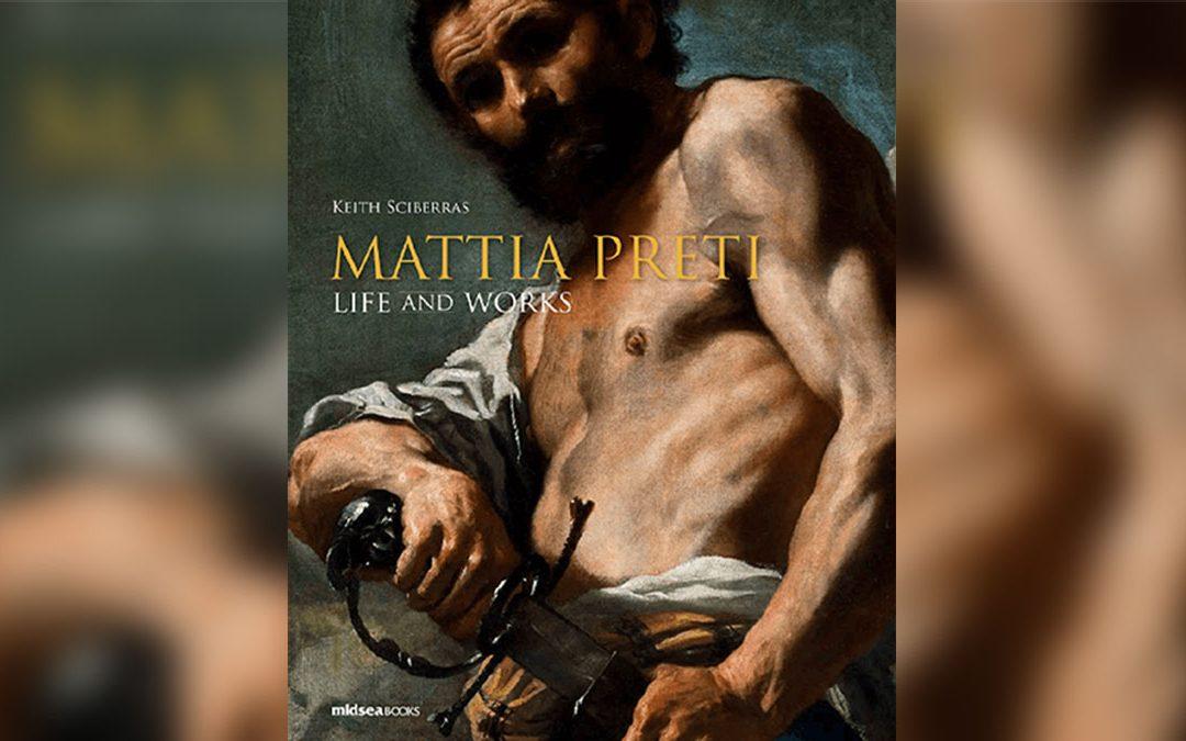 """La copertina dell'ultima monografia su Preti """"Mattia Preti. Life and Works"""" scritta da Keith Sciberras"""